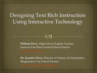 Designing Text Rich Instruction Using Interactive Technology
