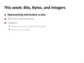 This week: Bits, Bytes, and Integers