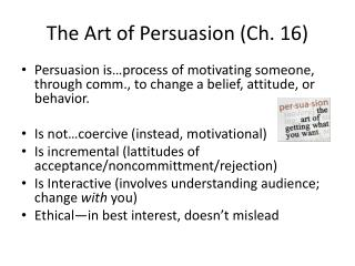 The Art of Persuasion (Ch. 16)
