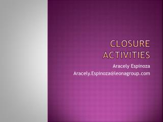 Closure Activities