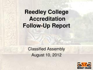 Reedley College Accreditation Follow-Up Report