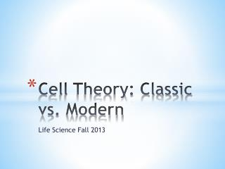 Cell Theory: Classic vs. Modern