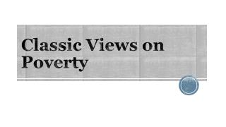 Classic Views on Poverty