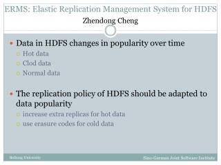 ERMS: Elastic Replication Management System for HDFS