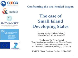 Confronting the two-headed dragon The case of  Small Island  Developing States