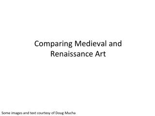 Comparing Medieval and Renaissance Art