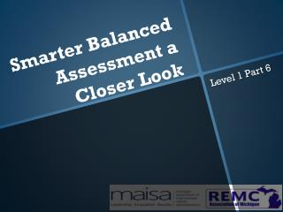 Smarter Balanced Assessment a  Closer  L ook