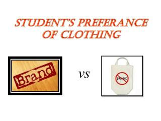 STUDENT'S PREFERANCE OF CLOTHING