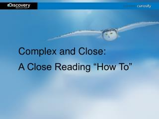 "Complex and Close: A Close Reading ""How To"""