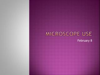 Microscope use