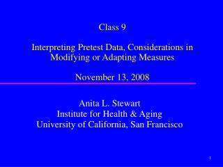 Class 9  Interpreting Pretest Data, Considerations in Modifying or Adapting Measures November 13, 2008