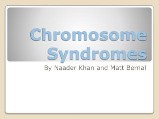 Chromosome Syndromes