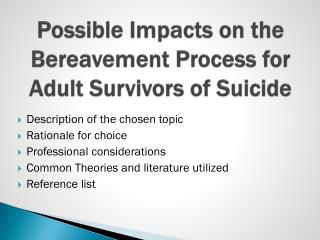 Possible Impacts on the Bereavement Process for Adult Survivors of Suicide