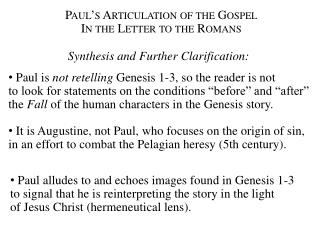 Paul's Articulation of the Gospel In the Letter to the Romans