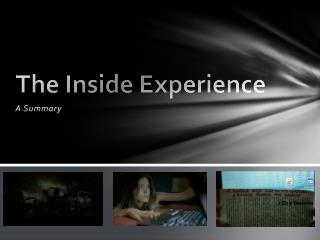 The Inside Experience