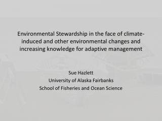Sue  Hazlett University of Alaska Fairbanks  School of Fisheries and Ocean Science