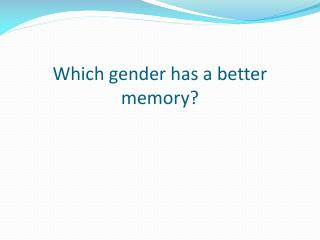 Which gender has a better memory?
