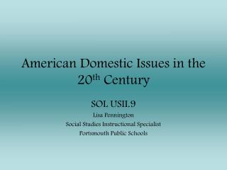 American Domestic Issues in the 20 th  Century