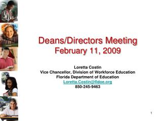 Deans/Directors Meeting February 11, 2009 Loretta Costin Vice Chancellor, Division of Workforce Education Florida Depart