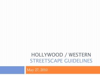 HOLLYWOOD / WESTERN  STREETSCAPE GUIDELINES