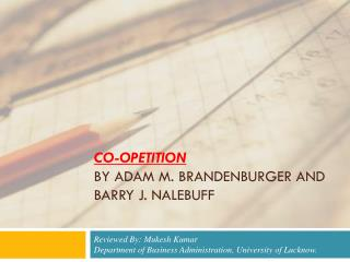 Co- opetition By Adam M. Brandenburger and Barry J. Nalebuff