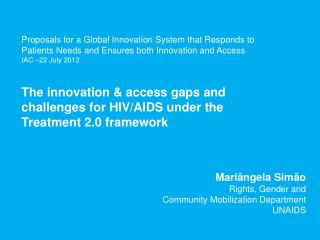 The innovation & access gaps and challenges for HIV/AIDS under the  Treatment 2.0 framework