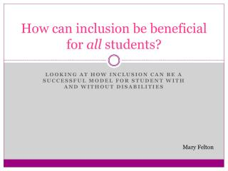 How can inclusion be beneficial for  all  students?