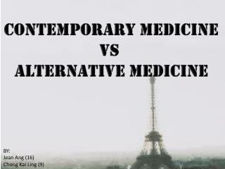 CONTEMPORARY MEDICINE VS  ALTERNATIVE MEDICINE