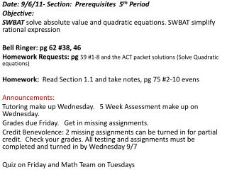 Date: 9/6/11- Section :  Prerequisites   5 th  Period Objective: