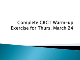 Complete CRCT Warm-up Exercise for Thurs. March 24