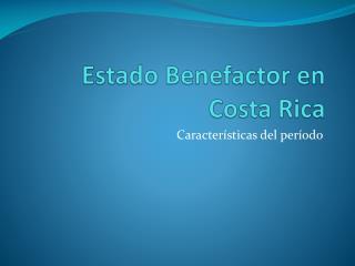 Estado Benefactor en Costa Rica