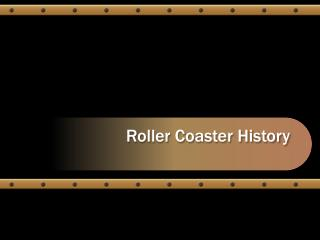 Roller Coaster History