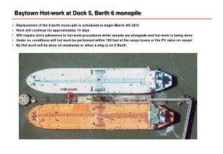Baytown Hot-work at Dock 5, Berth 6 monopile