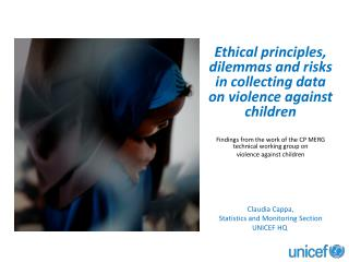 Ethical  principles, dilemmas  and risks in collecting data on violence against  children