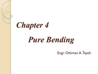 Chapter 4       Pure Bending Engr. Othman A.  Tayeh