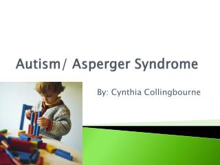Autism/  Asperger Syndrome