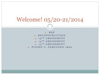 Welcome! 05/20-21/2014