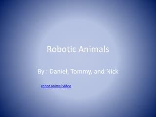 Robotic Animals