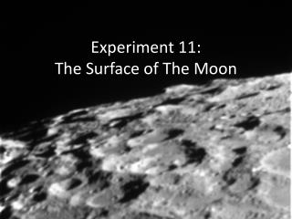 Experiment 11:   The Surface of The Moon