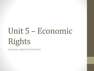 Unit 5 – Economic Rights