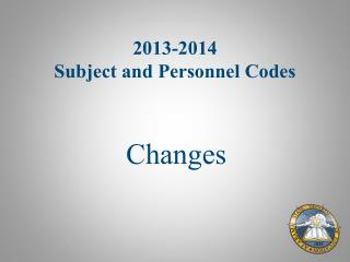 2013-2014 Subject and Personnel Codes