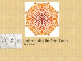 Understanding the Aztec Codex