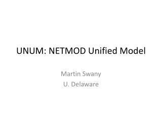 UNUM: NETMOD Unified Model