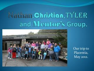 Nathan , Christian , Tyler  and  Mentor's  Group.