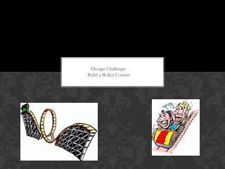 Design  Challenge: Build a Roller Coaster