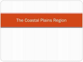 The Coastal Plains Region