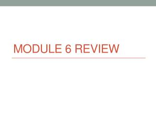 Module 6 Review