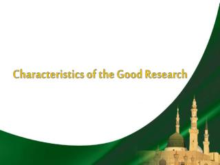 Characteristics of the Good Research