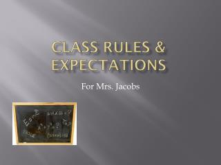 Class Rules & Expectations