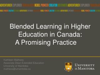 Blended Learning in Higher Education in Canada:  A Promising Practice